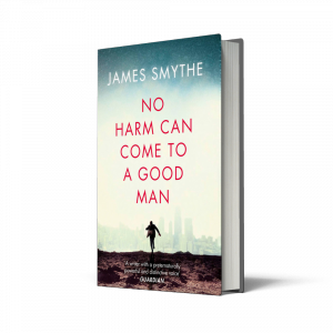 No Harm, No Harm Can Come to a Good Man, James Smythe, HarperCollins, HarperCollins Independent Thinking